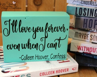 Colleen Hoover book quote wood block with vinyl, Confess book quote, bookshelf decor, book lover, gift for her, gift, romance, decorative