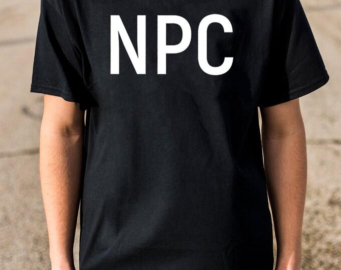 NPC Shirt 100% Soft Cotton Gamer Shirt