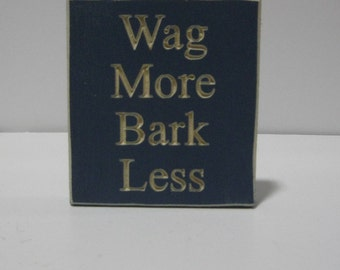 """Engraved """" Wag More bark less"""" Wooden Sign"""