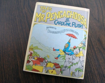 Vintage book, Tales of Mr. Pengachoosa by Caroline Rush (1973 - 1st Edition)