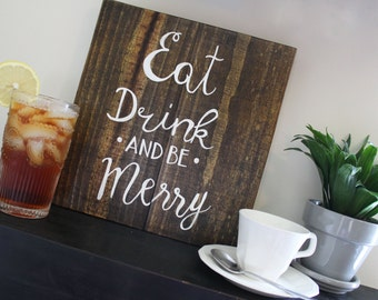 Eat, Drink, and Be Merry Farmhouse Style Sign | Kitchen Sign | Farmhouse Kitchen Decor