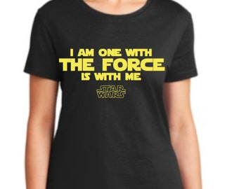 Star Wars Shirt, Rogue One, I am one with the force the force is with me