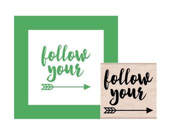 Follow your Arrow Rubber Stamp