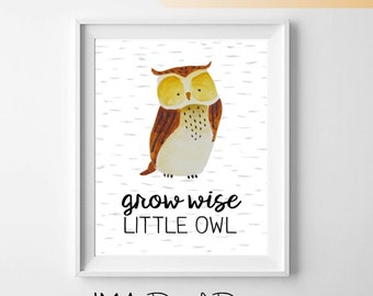 Nursery Decor - Woodland Animals Wall Art - Grow Wise Little Owl - INSTANT DIGITAL DOWNLOAD