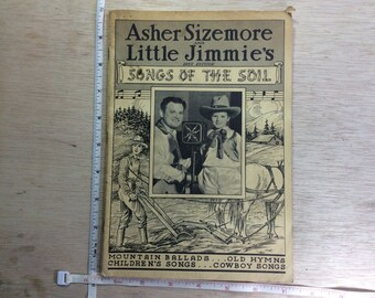 Vintage Old 1937 Asher Sizemore And Little Jimmie's Songs Of The Soil Songbook Used
