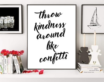Throw Kindness Around Like Confetti, Typography Print, Typography Quote, Motivational Print, Kindness Print, Quote Print, Digital Print