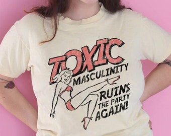 Toxic Masculinity Tee / womens graphic tshirts / my favorite murderino shirt SSDGM / ruins the party again t shirt