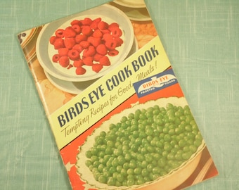 Birds Eye Cookbook - Tempting Recipes For Good Meals - Copyright 1941