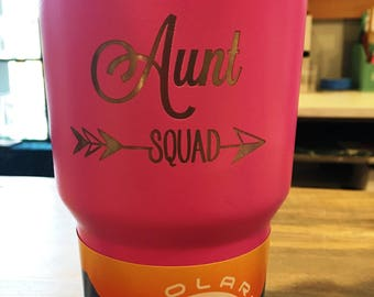 Aunt Squad -or Uncle - Insulated Tumbler 30oz Hot and Cold Beverage