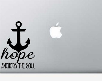 Hope anchors the soul - car, macbook, computer, laptop, vinyl decal