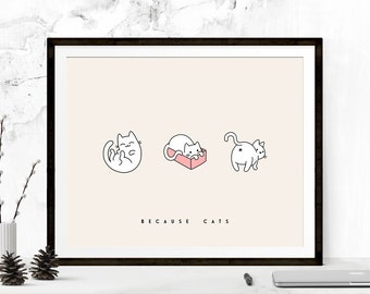 Because Cats Print, Cute Cat Print, Funny Cat Print, Cat Printable, Cat Quote Print, Cat Quote Printable, Cat Printable Art, Cat Lover Gift