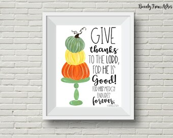 Give Thanks print, fall printable, pumpkin printable, 1 chronicles 16 34, scripture art, bible verse, bible printable, INSTANT DOWNLOAD