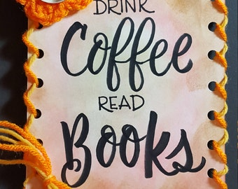 Drink Coffee, Read Books, Magnetic back artwork for your refrigerator, file cabinet or tool box