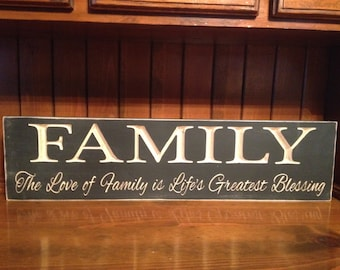 "Custom Carved Wooden Sign - ""Family, The Love Of Family Is Life's Greatest Blessing"" - 24""x6"""