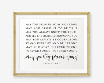 May you stay forever young Printable, Song Lyrics art, May you grow up to be righteous, Nursery Decor, Home Decor, Kid decor