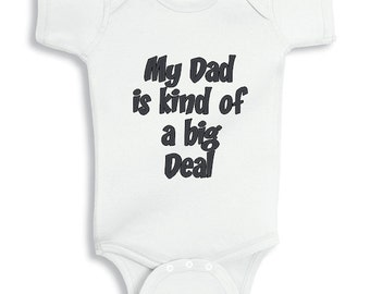 My Dad is Kind of a Big Deal personalized baby bodysuit
