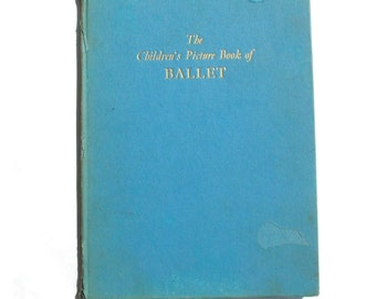 The Children's Picture Book of Ballet by Felicity Gray, 1957