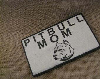 WHITE PITBULL MOM  3 1/2 x 6 Pitbull primitive wall sign quote home decor