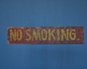 1940's no smoking wood sign
