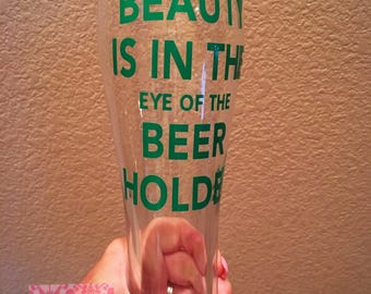Beauty is in the eye of the beer holder beer mug