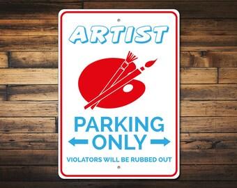 Painter Sign, Artist Parking Sign, Artist Sign, Artist Decor, Artist Gift for Art Lover Sign, Art Major Gift - Quality Aluminum ENS1010032