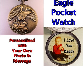 Eagle Pocket Watch Personalized w/Photo & Message Gift for Dad - Gift for Grandpa - Gift for Son - Gift for Brother - GIft for Veteran