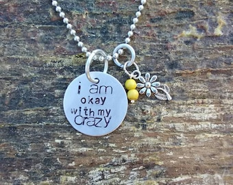 I am okay with my crazy hand stamped pendant. Your choice of either Necklace or Keychain