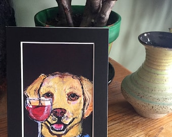 Yellow Labrador Painting - Funny Dog with Wine PRINT - Yellow Lab Art Print in 5x7 Black Mat - Labrador Gifts - Dog Gift - Labrador Wall Art