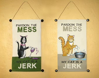 "Hand Painted ""Pardon the Mess, My Cat is a Jerk"" Canvas Banner - Can be customized by color and breed!"