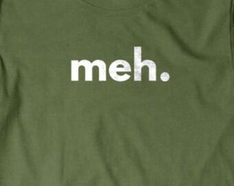 Meh T-shirt, Funny T shirt, gifts for dad,  shirt, boyfriend, husband