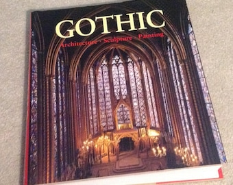 The Art of Gothic Architecture Sculpture Painting Book 1998