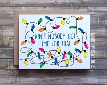 Funny Christmas Card, Funny Holiday Card, Ain't nobody got time for that, Mess of lights, tangled christmas lights, funny xmas card