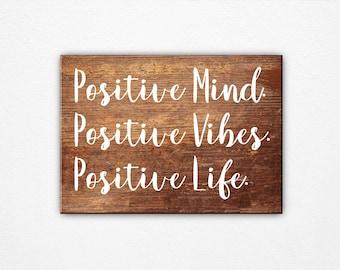 Positive Mind Vibe Life - Positive Vibes - Positive Mind - Positive Life - Positive Vibes Quote - Zen Life - Namastay - Namaste - Wood Sign