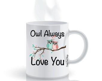 Owl Always Love You Owl Coffee Mug