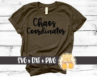 Chaos Coordinator SVG, Mom Svg, Chaos Svg, Mom Life Svg, Adult Svg, Funny Mom Svg, Cut File, DXF, Svg for Cricut, Silhouette