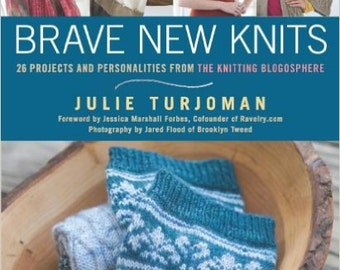 Brave New Knits Julie Turjoman Knitting Blogger Patterns Knitwear Designs from the Knitting Blogosphere Sweater Patterns Cute Sock Designs