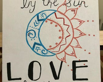 Live By the Sun, Love by the Moon