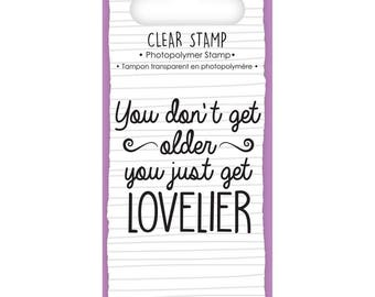 "Clear stamp ""You don't get older you just get lovelier"" + 1 free INKER"