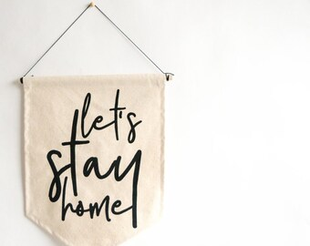 Let's Stay Home 11x15 Canvas Banner