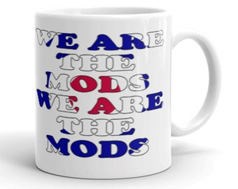 We are the Mods We are the Mods   - Novelty Mug