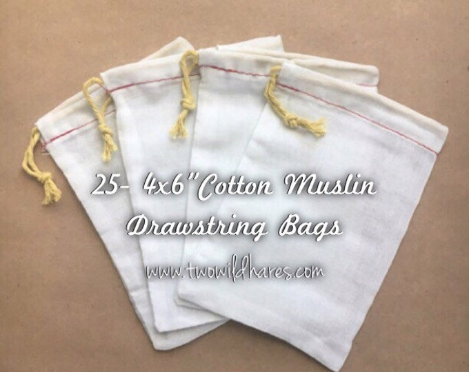 """25- 4""""x6"""" Muslin Drawstring Bags For Making Bath Teas, Using Bubble Bars, Soap Saver, Stamping with Your Logo, Packaging Products"""