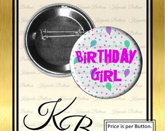 "2.25"" Birthday Girl Button, Happy Birthday Pin, Birthday Party Buttons, Birthday Girl Pin, Party Favor Buttons,"