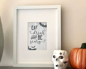 Halloween Decoration, Halloween Decor, Eat Drink and Be Scary Print, Instant Download, Halloween Art, Black and White Halloween