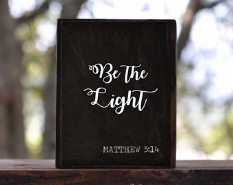 Be the LIGHT,FAITH can move mountains, Trust in the LORD,Above all else, When my heart is overwhelmed...sign block