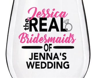 The Real Bridesmaids Personalized Wine Glass Cups, Wedding Wine Glasses, Bridesmaid Wine Glasses, Plastic Wine Tumbler,