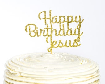 Happy Birthday Jesus Cake Topper, Christmas Cake Topper, Christmas Topper, Cake Topper, Glitter Cake Topper, Jesus' Birthday, Happy Birthday