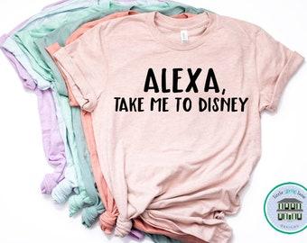 Alexa, Take me to Disney | Disney Shirts | Disney Shirts for Women | Disney World Shirt | Disney Shirt | Magic Kingdom Shirt | Funny Disney