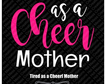 Cheer Mom - Tired as a Mother - Tired as a Cheer Mother- Cheer Mom SVG - SVG Digital Download
