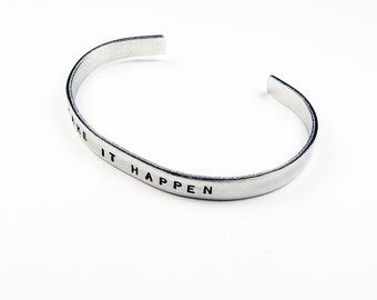 Motivational Jewelry - Make It Happen Quote - Lightweight Cuff Bracelet with Positive Saying
