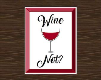 Wine Not Print, Wine Decor